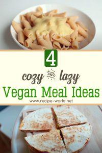 Cozy & Lazy Vegan Meal Ideas