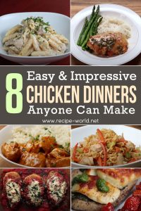 Easy And Impressive Chicken Dinners Anyone Can Make