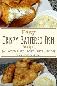 Easy Crispy Battered Fish Recipe - Lemon Herb Tartar Sauce Recipe