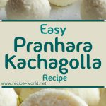 Easy Pranhara Kachagolla Recipe