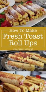 French Toast Roll Ups - French Toast Breakfast Ideas