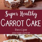Healthy Carrot Cake Recipe | Easy and Healthy Dessert Recipe