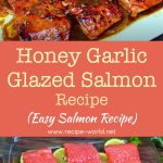 Honey Garlic Glazed Salmon Recipe – Easy Salmon Recipe