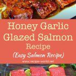 Honey Garlic Glazed Salmon Recipe – Easy Salmon Recipe