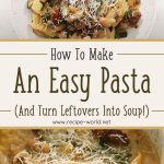 How To Make An Easy Pasta (And Turn Leftovers Into Soup!)