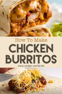 How To Make Chicken Burritos