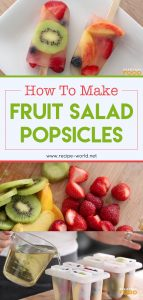 How To Make Fruit Salad Popsicles