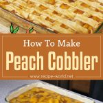 How To Make Peach Cobbler | Peach Cobbler Recipe
