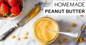 How To Make Peanut Butter - Homemade Peanut Butter Recipe