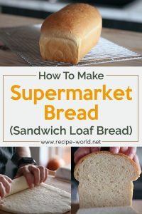 How To Make Supermarket Bread (Sandwich Loaf Bread)