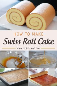 How To Make Swiss Roll Cake