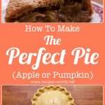 How To Make The Perfect Pie (Apple or Pumpkin)
