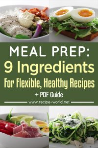 MEAL PREP - 9 Ingredients For Flexible, Healthy Recipes + PDF Guide
