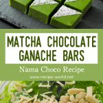 Matcha Chocolate Ganache Bars – Nama Choco Recipe