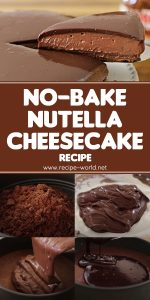 No-Bake Nutella Cheesecake Recipe