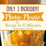 Only 3 Ingredient Mango Mousse Recipe In 15 Minutes