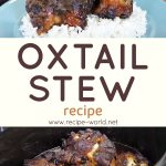 Oxtail Stew | Oxtail Stew Recipe