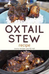 Oxtail Stew - Oxtail Stew Recipe