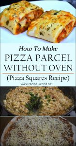Pizza Parcel Without Oven Recipe