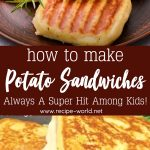 Potato Sandwiches – Always A Super Hit Among Kids!