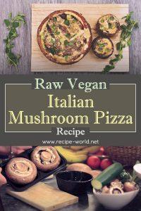 Raw Vegan Italian Mushroom Pizza