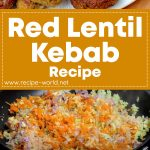 Red Lentil Kebab Recipe