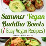 Summer Vegan Buddha Bowls | 7 Easy Vegan Recipes