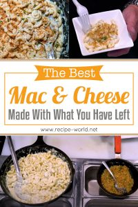The Best Mac& Cheese Made With What You Have Left
