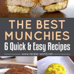 The Best Munchies – 6 Quick & Easy Recipes