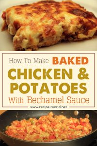 Baked Chicken And Potatoes With Bechamel Sauce