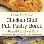 Chicken Stuffed Puff Pastry Borek – Baked Chicken Pie