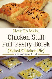 Chicken Stuffed Puff Pastry Borek - Baked Chicken Pie