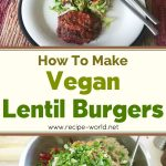 How To Make Vegan Lentil Burgers